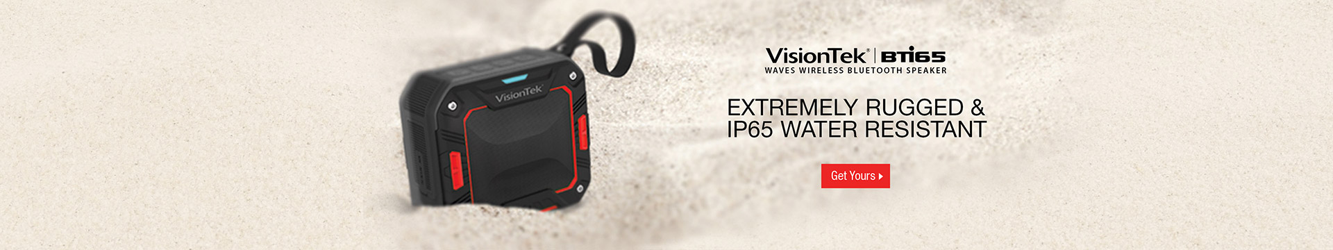 Extremely rugged & IP65 water resistant