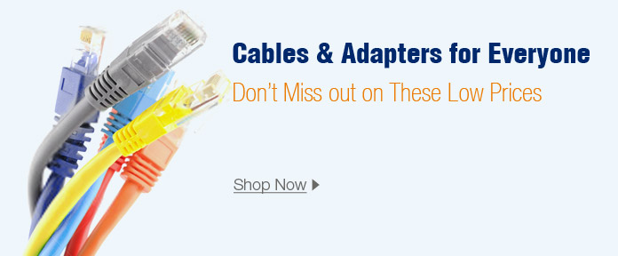 Cable & Adapters for Everyone