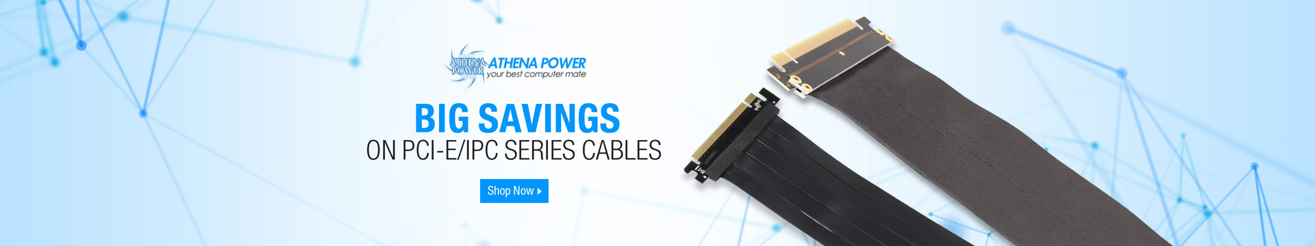 Big savings on PCI-E/IPC SERIES CABLES