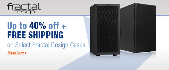 Up to 40% off + FREE SHIPPING on Select Fractal Design Cases