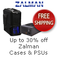 Up to 30% off Zalman Cases & PSUs