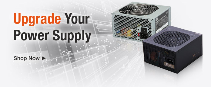 Upgrade your power supply