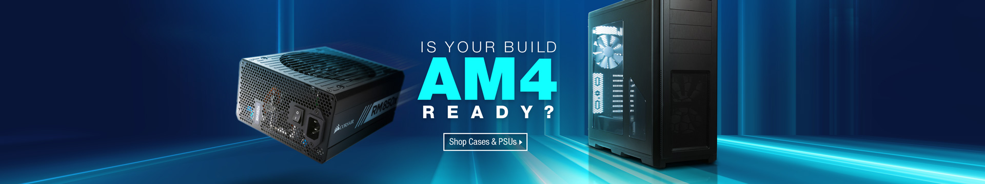 Is Your Build AM4 Ready