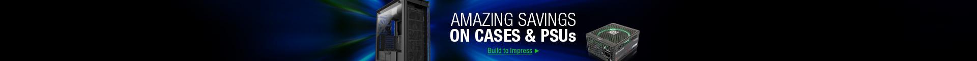 AMAZING SAVINGS ON CASES & PSUs