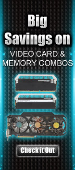 Big savings on video card and memory combos