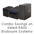 Combo Saving on select RAID Enclosure Systems!