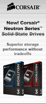 New! Corsair® Neutron Series™ Solid-State Drives
