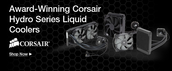 Award–Winning Corsair® Hydro Series Liquid Coolers