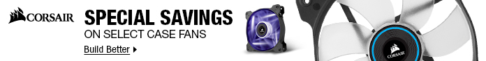 CORSAIR: SPECIAL SAVINGS ON SELECT CASE FANS