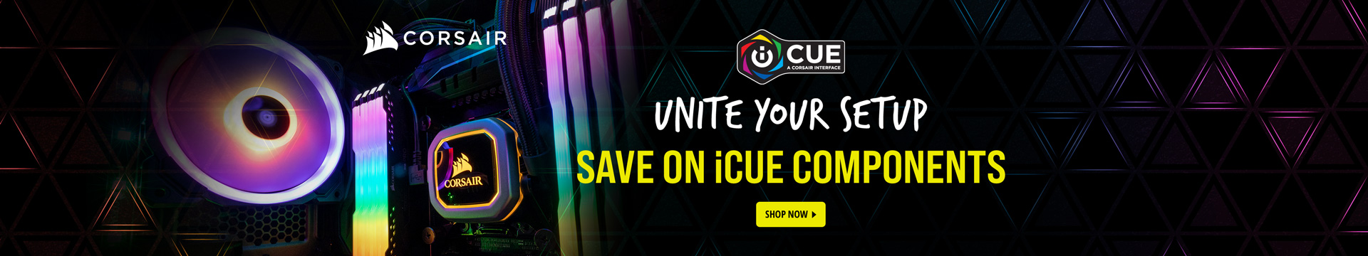UNITE YOUR SETUP SAVE ON iCUE COMPONENTS