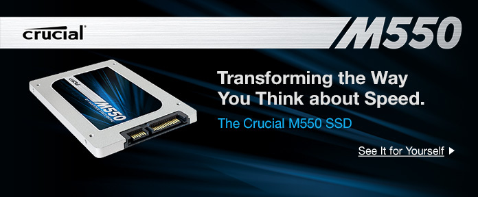 Transforming the Way You Think about Speed. The Crucial M550 SSD