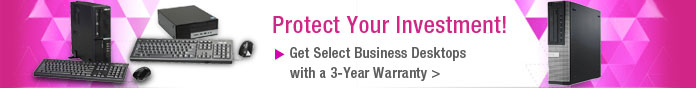 Protect Your Investment! Get Select Business Desktops with a 3-Year Warranty