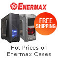 Hot prices on Enermax cases