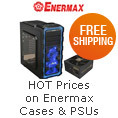 HOT Prices on Enermax Cases & PSUs