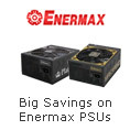 Quench your thirst for power with Enermax power supplies & save $$$