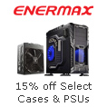 15% off Select Enermax Cases & PSUs