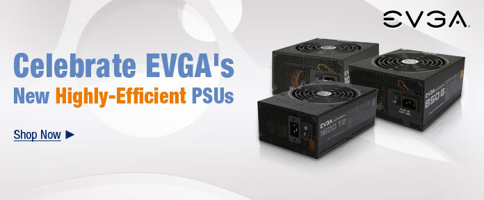 Celebrate EVGA's New Highly-Efficient PSUs