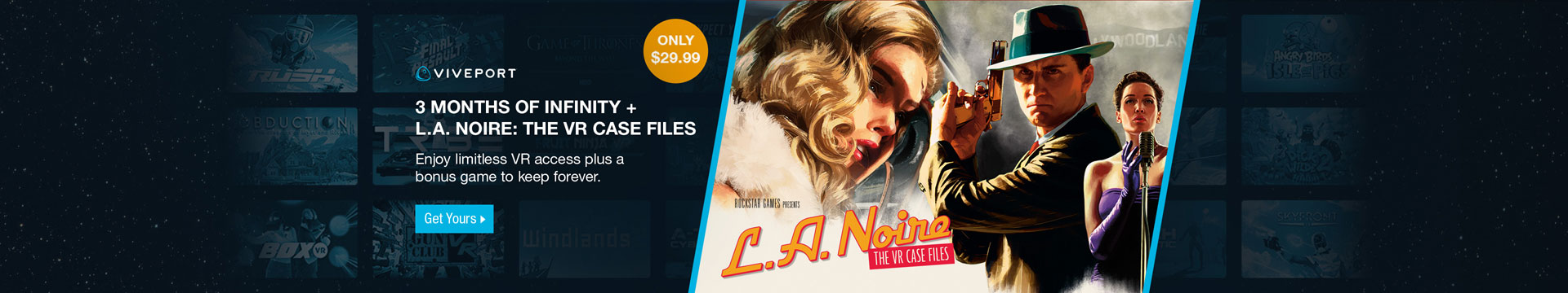 3 Months of Infinity + L.A. Noire: The VR Case Files