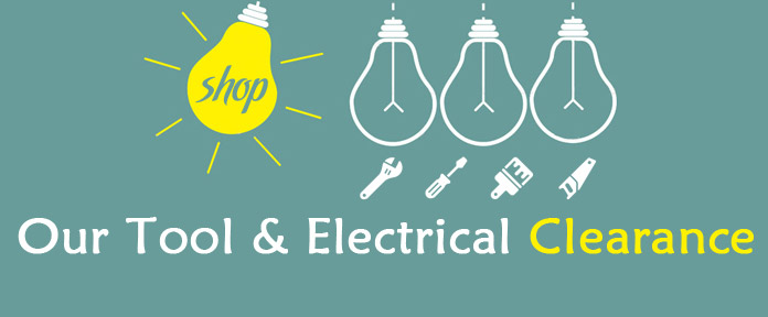 Our Tools & Electrical Clearance
