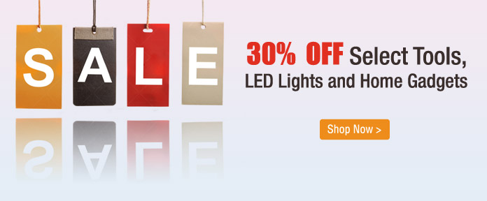 30% off select tools, LED lights and home gadgets