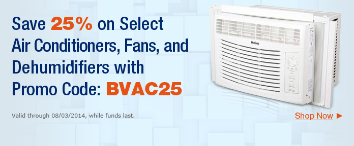 Save 25% on Select Air Conditioners, Fans, and Dehumidifiers with Promo Code