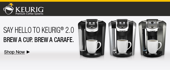 Say Hello to KEURIG 2.0