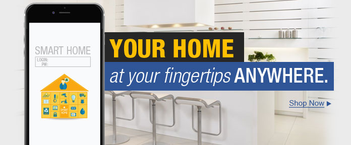 YOUR HOME at your fingertips ANYWHERE