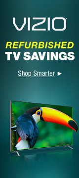 VIZIO REGURBISHED TV SAVINGS