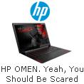 Yeah, You Should Be Scared   HP OMEN
