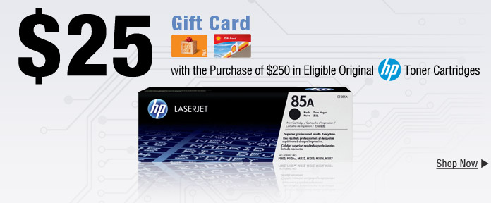 $25 Gift Card with Purchase of $250 in Eligible HP Toner Cartrdiges.