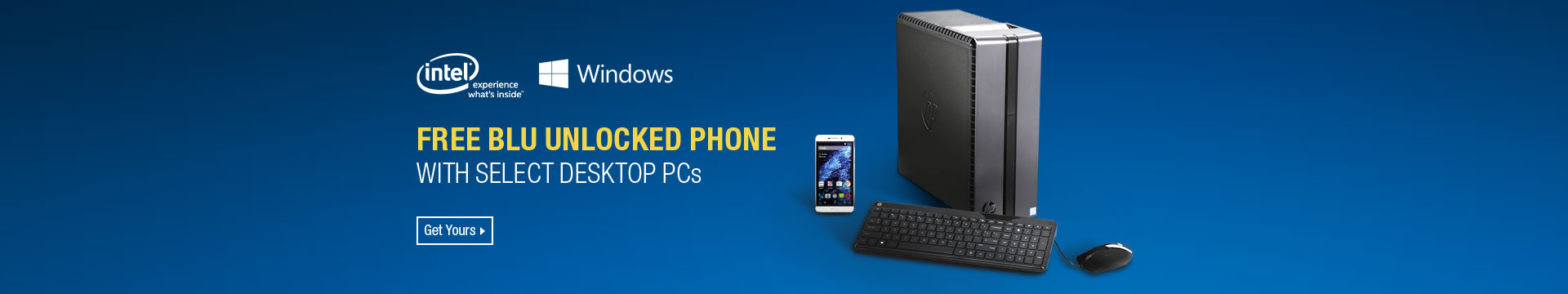 FREE BLU UNLOCKED PHONE with Select Desktop PCs