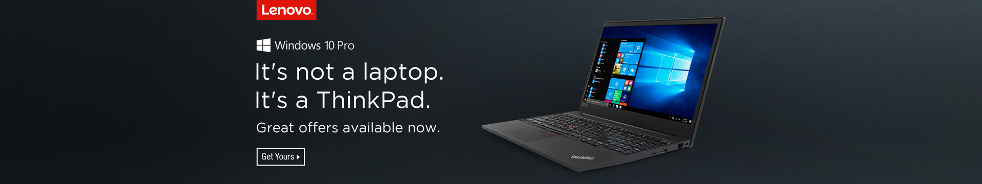 It's not a laptop. It's a Thinkpad