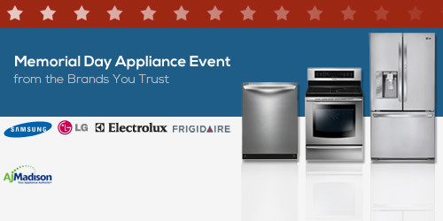 Memorial Day appliance event from the brands you trust