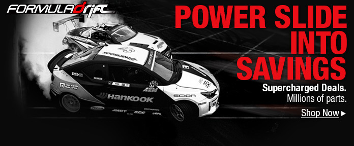 Formula Drift Power Slide Into Savings: Supercharged Deals. Millions of Parts