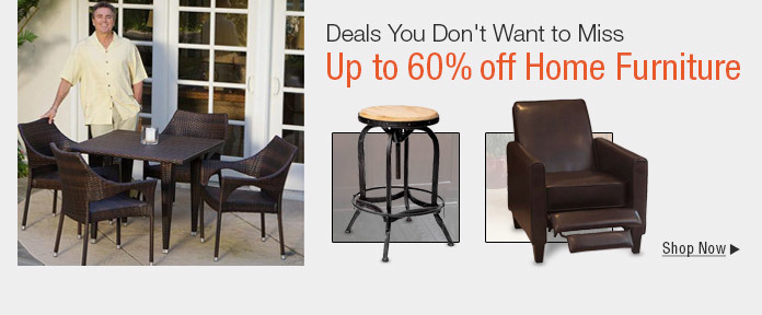 UP to 60% off Home Furniture