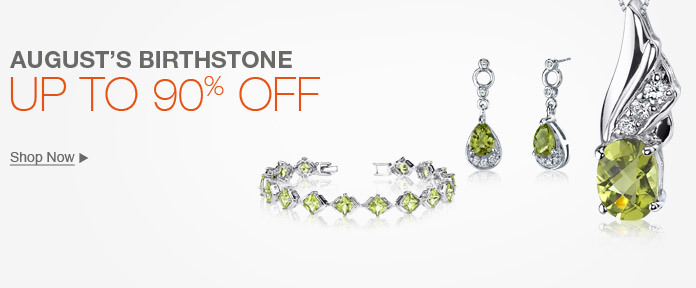 August's Birthstone - Up to 90% off