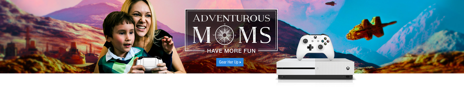 Mother's Day - Adventurous Moms Have More Fun