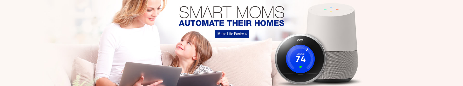 Mother's Day - Smart Moms Automate Their Homes