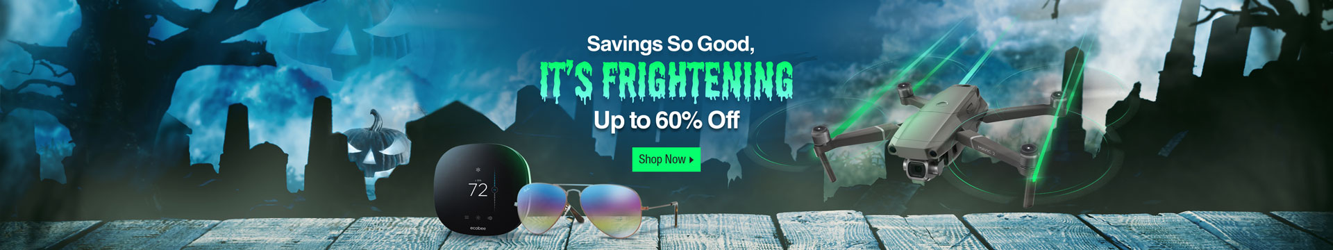 Savings So Good, It's Frightening, Up to 60% off