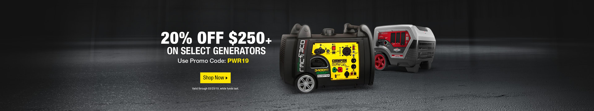 20% off $250+ on Select Generators