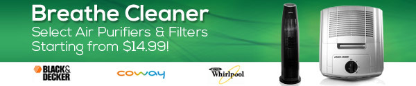 Breathe Cleaner Select Air Purifiers & Filters Starting from $14.99!