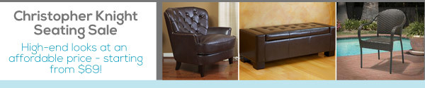 Christopher Knight Seating Sale High-end looks at an affordable price - starting from $69!