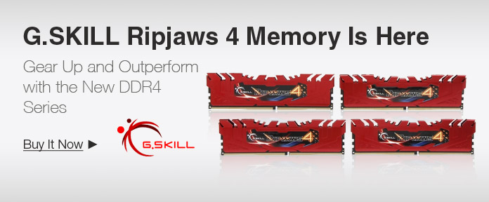 G.SKILL Ripjaws 4 Memory Is Here
