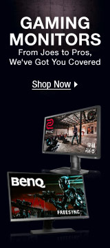 GAMING MONITORS From Joes to Pros, We've Got You Covered