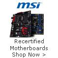 MSI RECERTIFIED MOTHERBOARDS