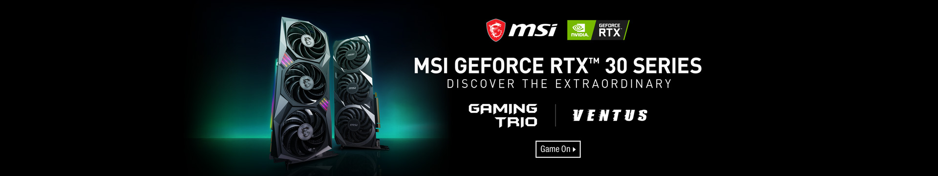 MSI GEFORCE RTX™ 30 SERIES