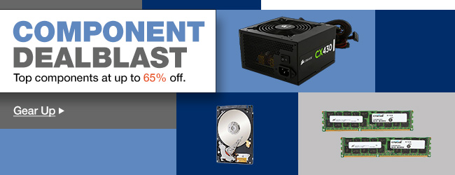 component dealsblast. Top components at up to 65 percent off. Gear up.