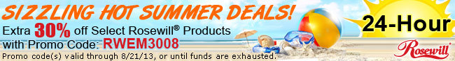 SIZZING HOT SUMMER DEALS! Extra 30% off Select Rosewill Products with Promo Code: RWEM3008. Promo code(s) valid through 8/21/13, or until funds are exhausted.