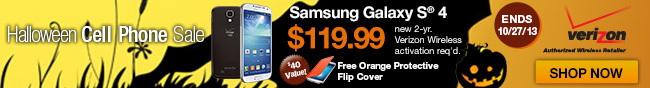 halloween cell phone sale. samsung galaxy s 4. new 2-yr verizon wireless activation req'd . free orange protective flip cover.  ends 10/27/13, shop now.