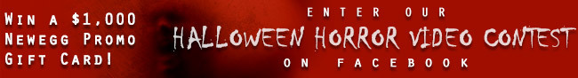 win a 1,000usd newegg promo gift card! enter our halloween horror video contest on facebook.